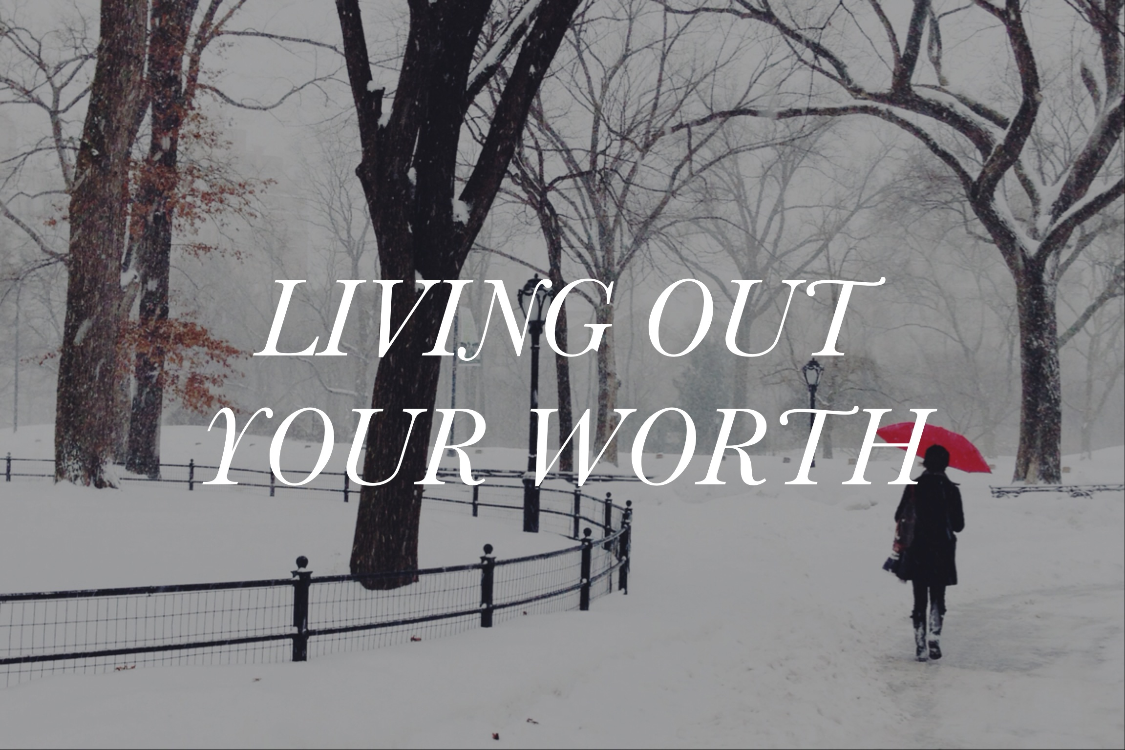 Living Out Your Worth